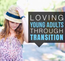 Loving Young Adults Through Transition