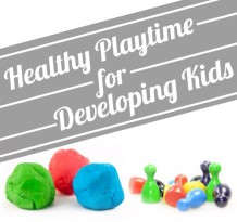 Healthy Play Time for Developing Kids