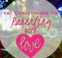1 Corinthians 13 Parenting With Love