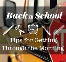 Back to School Tips for Getting Through the Morning