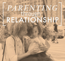 Parenting Through Relationship