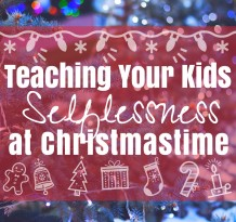 Teaching Your Kids Selflessness at Christmastime