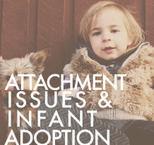 Attachment issues and Infant Adoption