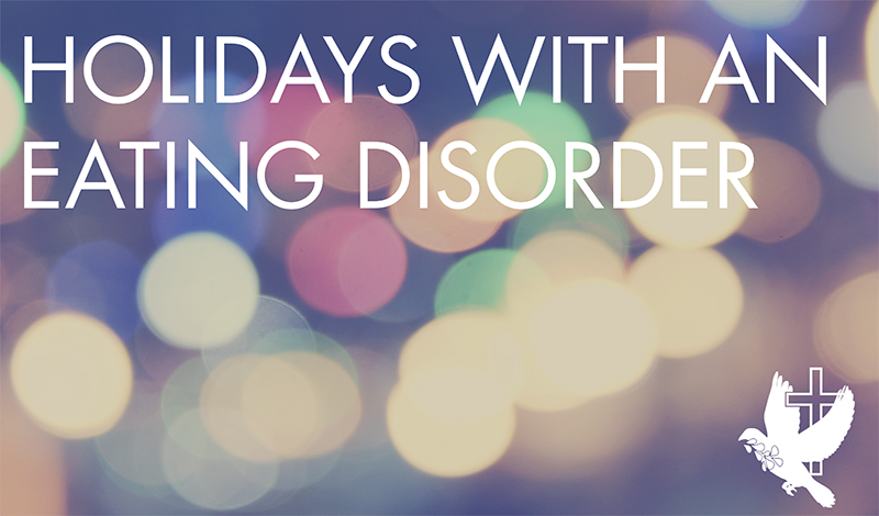 10 tips for navigating the holidays with an eating disorder