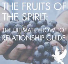 The Fruits of the Spirit Ultimate How To Relationship Guide - Square Title Pic