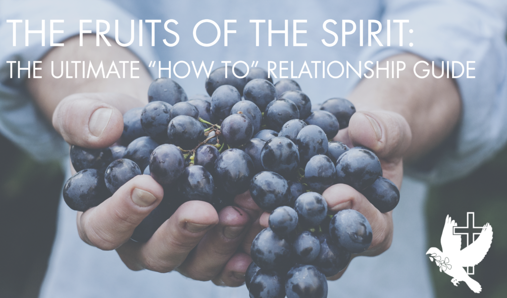 The-Fruits-of-the-Spirit-Ultimate-How-To-Relationship