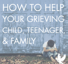 how to help your grieving child teenager family - SQUARE title pic