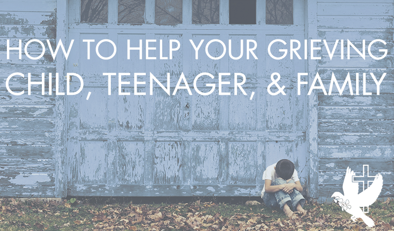 how to help your grieving child teenager family - wide title pic